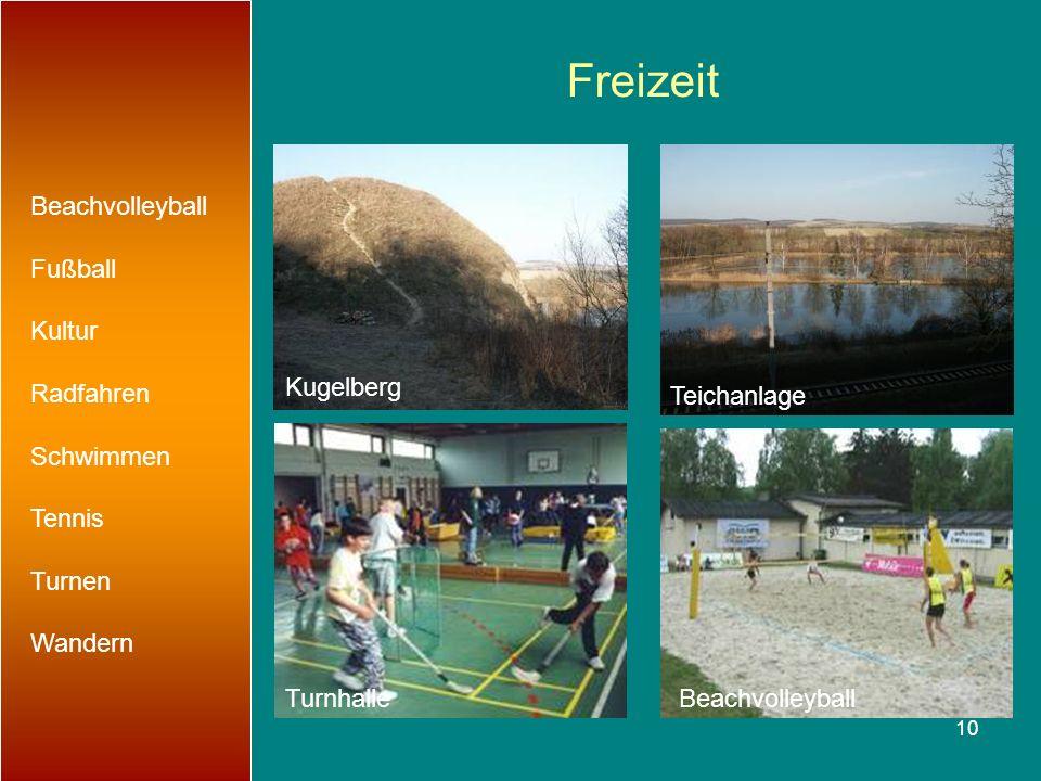 10 Freizeit Beachvolleyball Fußball Kultur Radfahren Schwimmen Tennis Turnen Wandern Kugelberg Teichanlage TurnhalleBeachvolleyball