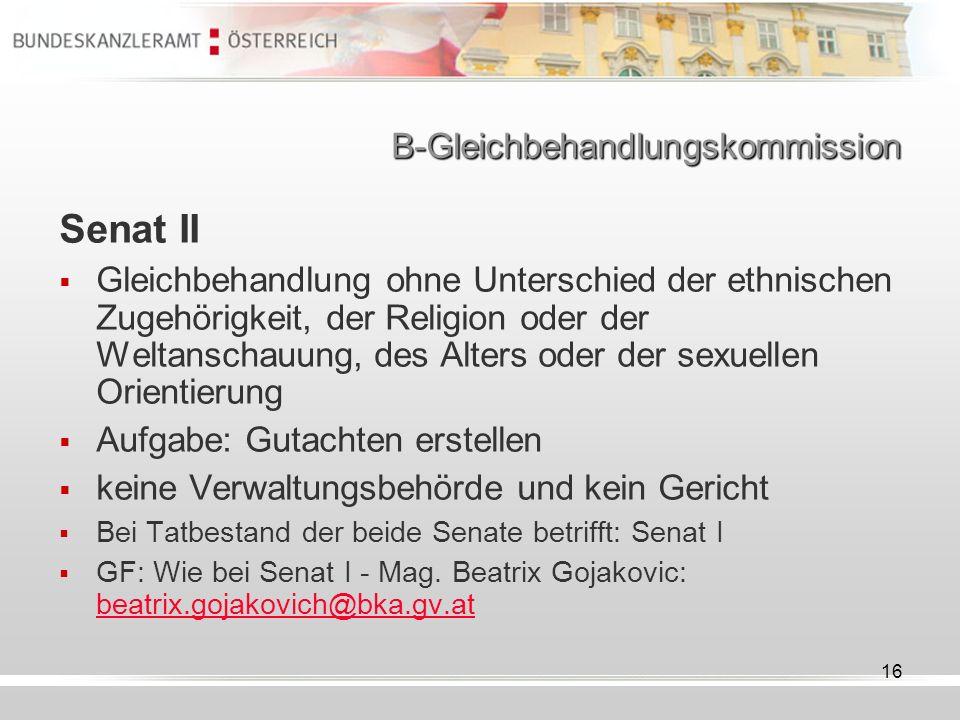 16 B-Gleichbehandlungskommission Senat II Gleichbehandlung ohne Unterschied der ethnischen Zugehörigkeit, der Religion oder der Weltanschauung, des Al