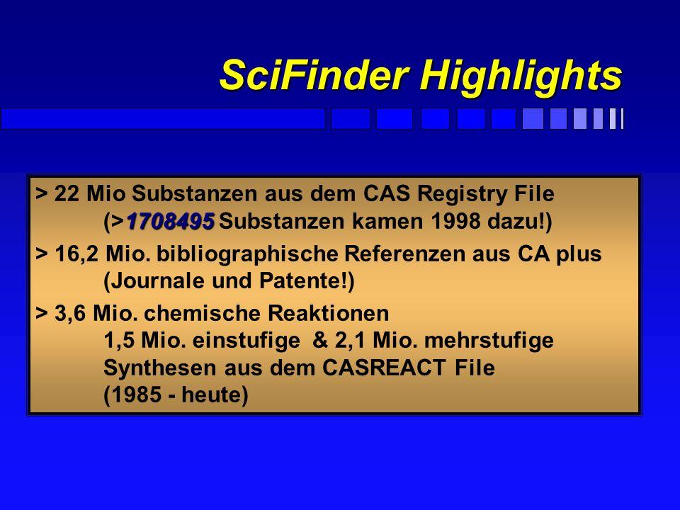 F SciFinder benutzt die CA Datenbanken: Substanzen seit 1957 & Text seit 1967 SciFinder Highlights 4Ein Ziel ist die Vollständigkeit