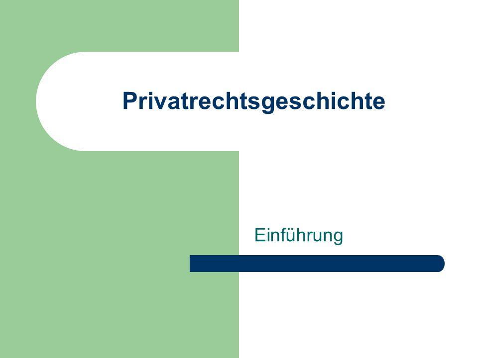 Privatrechtsgeschichte Einführung