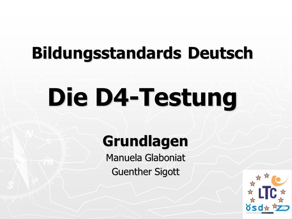 Bildungsstandards Deutsch Die D4-Testung Grundlagen Manuela Glaboniat Guenther Sigott