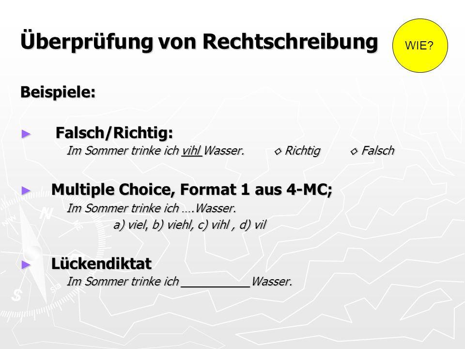 Überprüfung von Rechtschreibung Beispiele: Falsch/Richtig: Falsch/Richtig: Im Sommer trinke ich vihl Wasser.