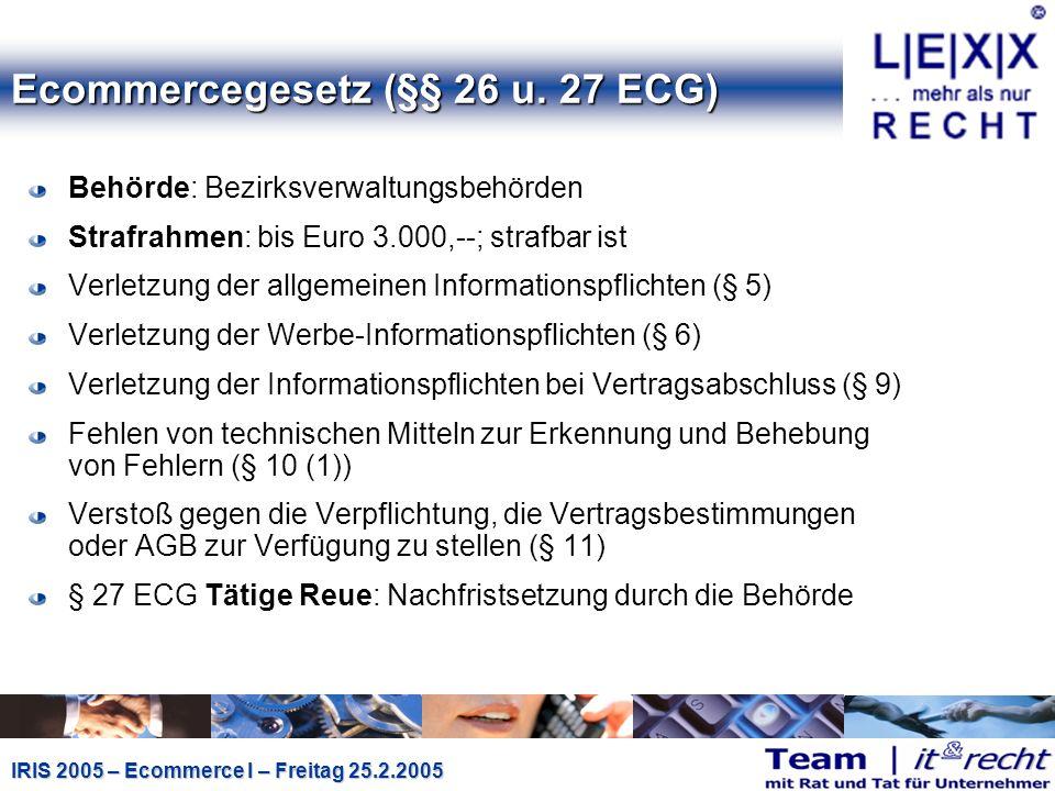 IRIS 2005 – Ecommerce I – Freitag 25.2.2005 Ecommercegesetz (§§ 26 u.