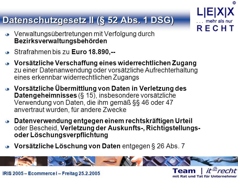 IRIS 2005 – Ecommerce I – Freitag 25.2.2005 Datenschutzgesetz II (§ 52 Abs.