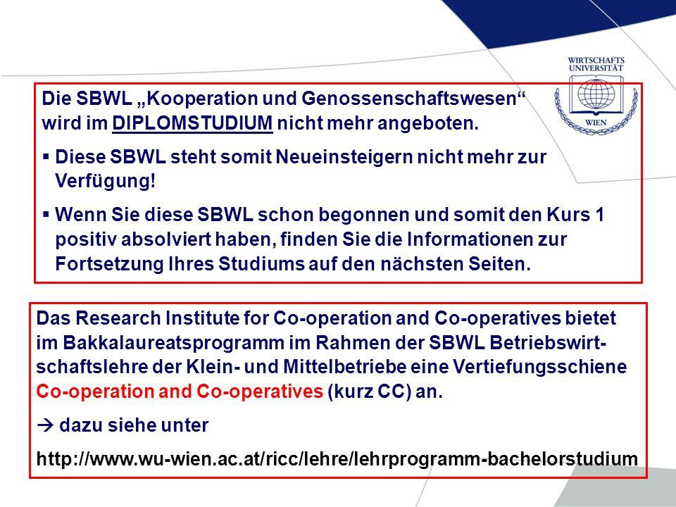 Das Research Institute for Co-operation and Co-operatives bietet im Bakkalaureatsprogramm im Rahmen der SBWL Betriebswirt- schaftslehre der Klein- und
