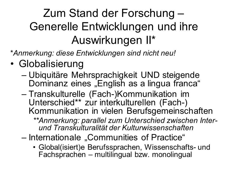 Zum Stand der Forschung – Generelle Entwicklungen und ihre Auswirkungen II* *Anmerkung: diese Entwicklungen sind nicht neu! Globalisierung –Ubiquitäre