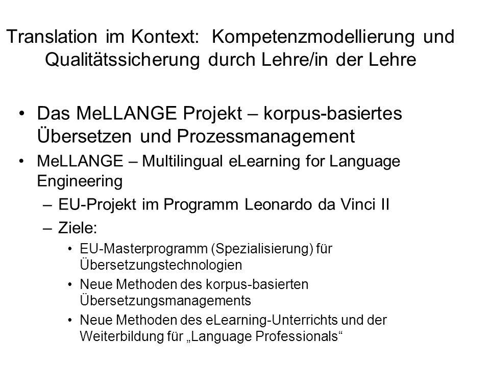 Translation im Kontext: Kompetenzmodellierung und Qualitätssicherung durch Lehre/in der Lehre Das MeLLANGE Projekt – korpus-basiertes Übersetzen und P