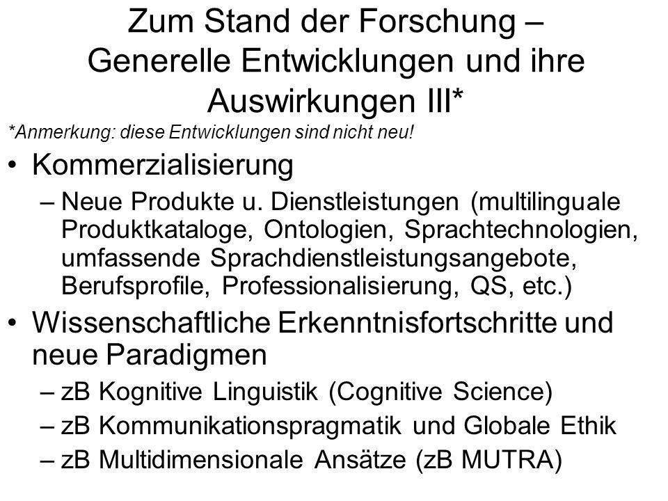 Zum Stand der Forschung – Generelle Entwicklungen und ihre Auswirkungen III* *Anmerkung: diese Entwicklungen sind nicht neu! Kommerzialisierung –Neue