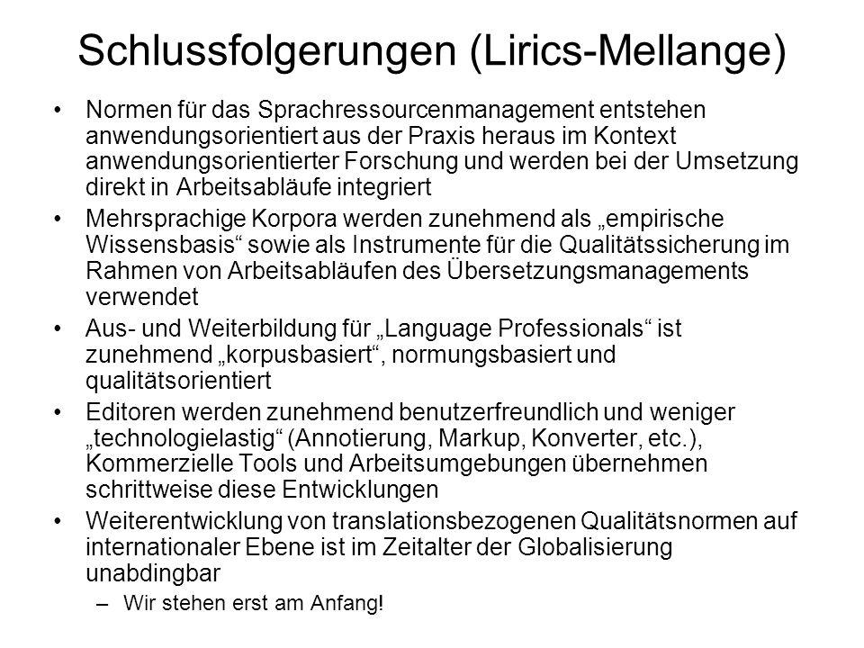 Schlussfolgerungen (Lirics-Mellange) Normen für das Sprachressourcenmanagement entstehen anwendungsorientiert aus der Praxis heraus im Kontext anwendu