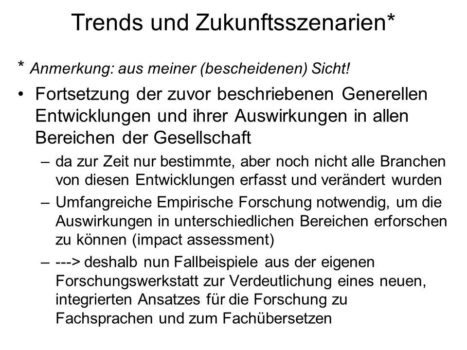 Trends und Zukunftsszenarien* * Anmerkung: aus meiner (bescheidenen) Sicht! Fortsetzung der zuvor beschriebenen Generellen Entwicklungen und ihrer Aus