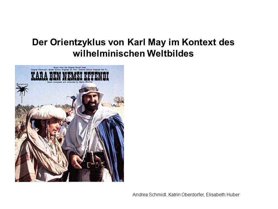 Andrea Schmidl, Katrin Oberdorfer, Elisabeth Huber Der Orientzyklus von Karl May im Kontext des wilhelminischen Weltbildes