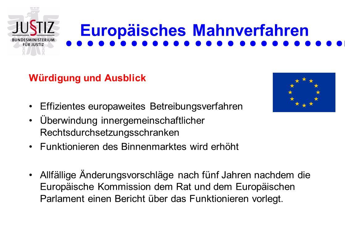 Europäisches Mahnverfahren Würdigung und Ausblick Effizientes europaweites Betreibungsverfahren Überwindung innergemeinschaftlicher Rechtsdurchsetzung