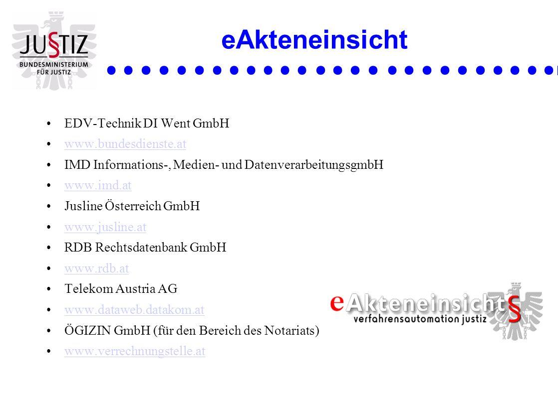 eAkteneinsicht EDV-Technik DI Went GmbH www.bundesdienste.at IMD Informations-, Medien- und DatenverarbeitungsgmbH www.imd.at Jusline Österreich GmbH