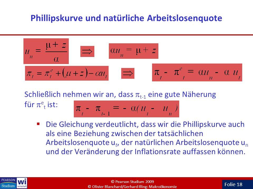 Folie 18 Die Gleichung verdeutlicht, dass wir die Phillipskurve auch als eine Beziehung zwischen der tatsächlichen Arbeitslosenquote u t, der natürlic
