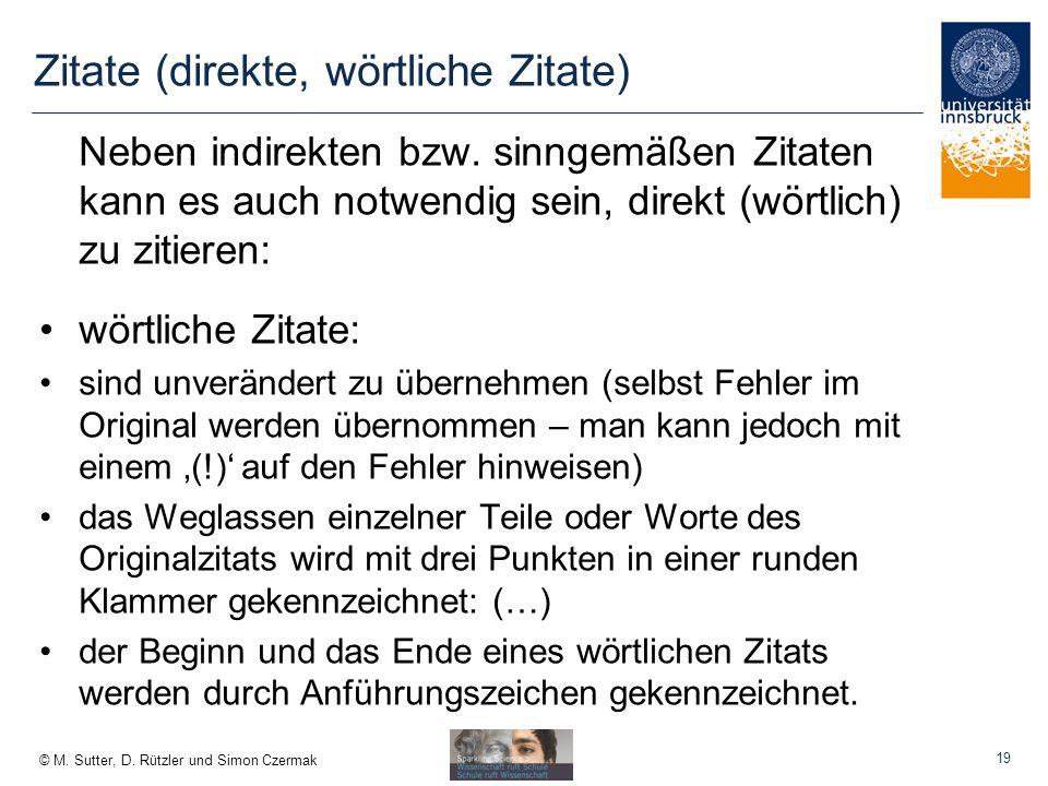 © M.Sutter, D. Rützler und Simon Czermak Zitate (direkte, wörtliche Zitate) Neben indirekten bzw.