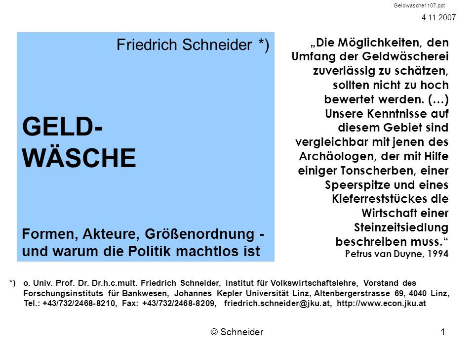 © Schneider2 Inhalt (1)Geldwäsche und ihr Umfeld (2)Wie läuft Geldwäsche ab.