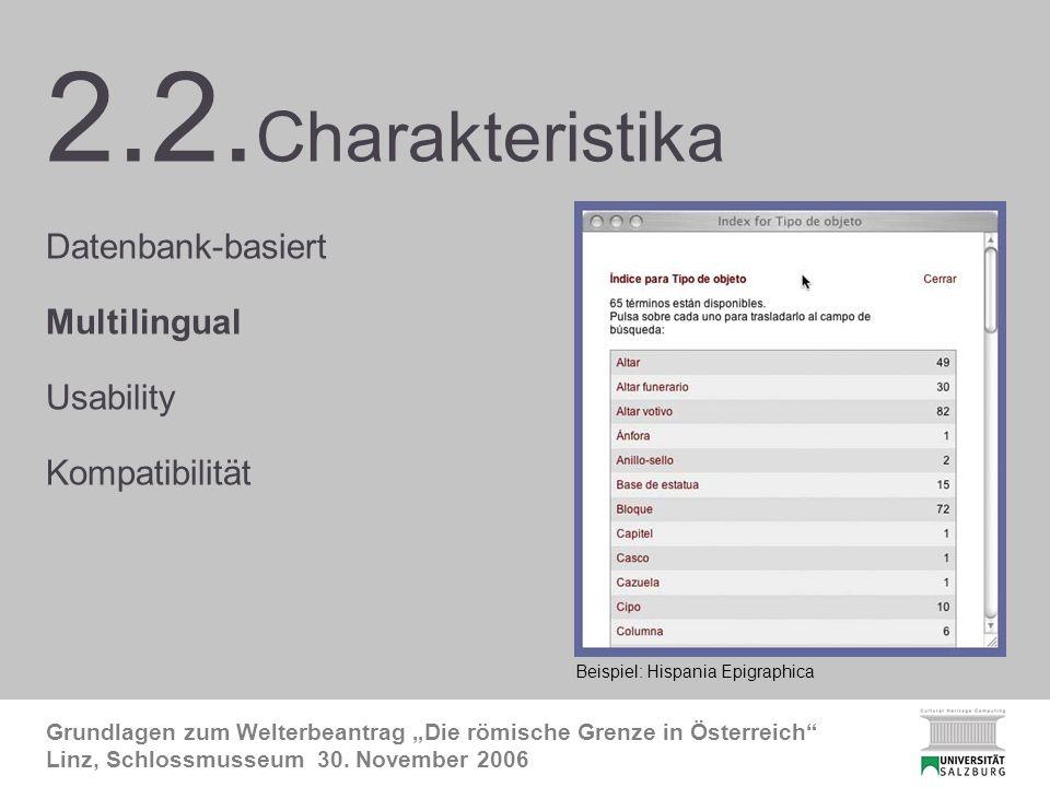 FRE Charakteristika2 Grundlagen zum Welterbeantrag Die römische Grenze in Österreich Linz, Schlossmusseum 30.