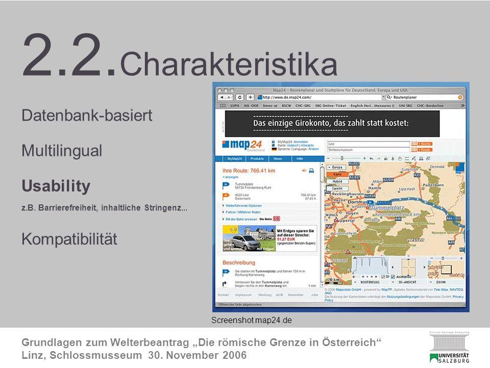 FRE Charakteristika3 Grundlagen zum Welterbeantrag Die römische Grenze in Österreich Linz, Schlossmusseum 30.