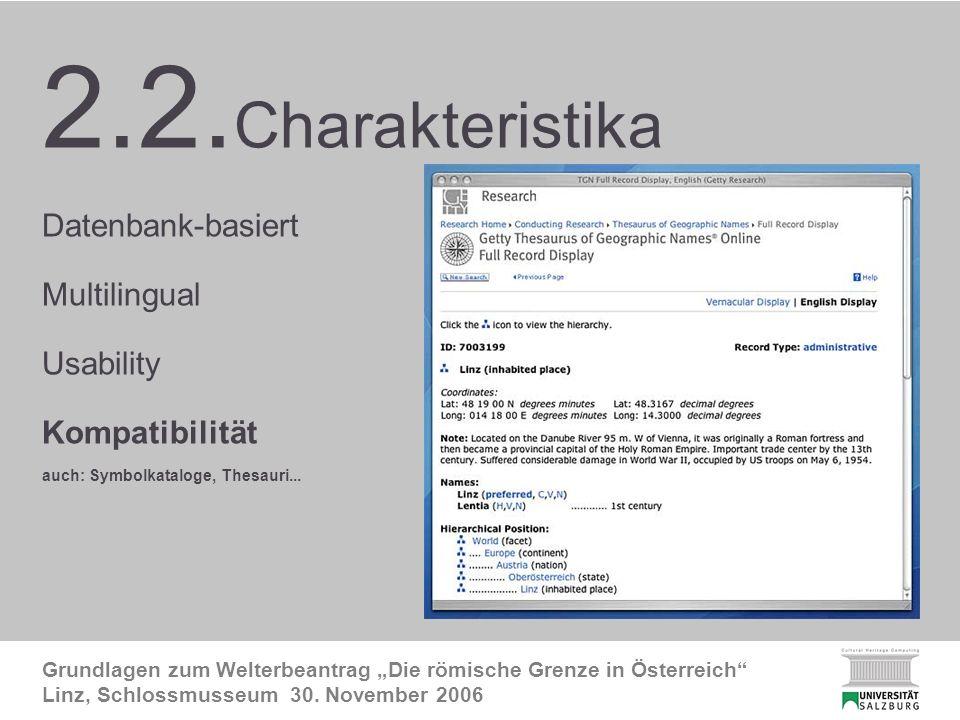 FRE Charakteristika4 Grundlagen zum Welterbeantrag Die römische Grenze in Österreich Linz, Schlossmusseum 30.