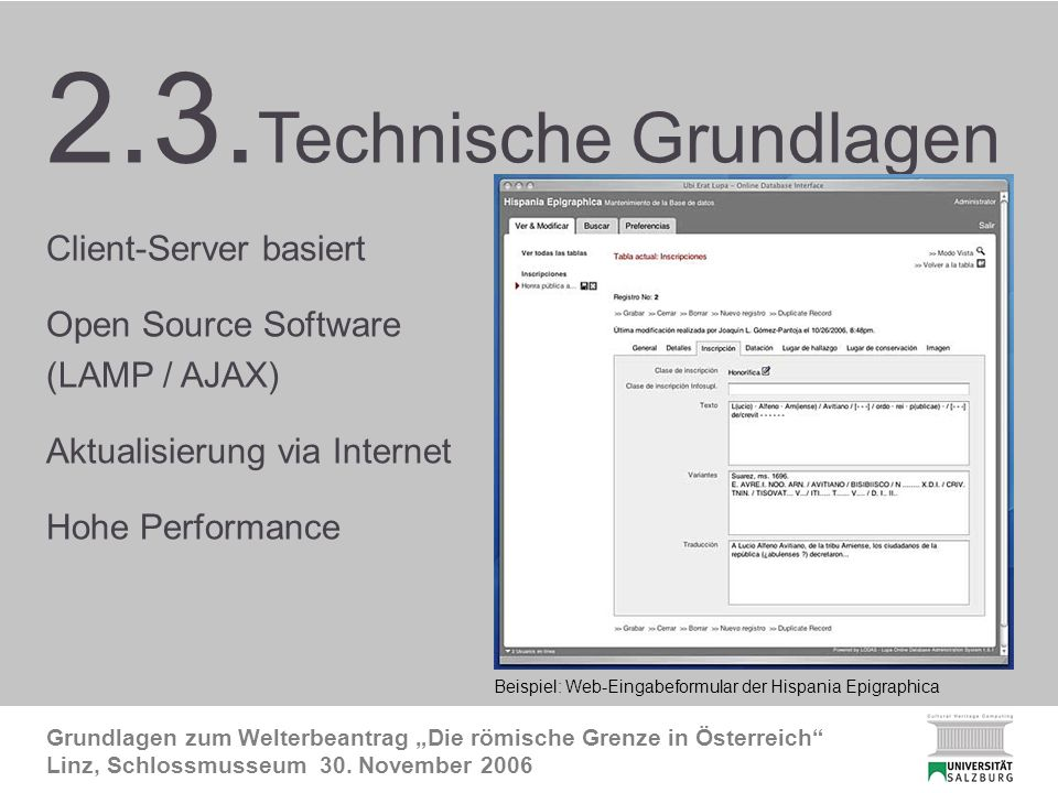 2.3. Technik Grundlagen zum Welterbeantrag Die römische Grenze in Österreich Linz, Schlossmusseum 30. November 2006 2.3. Technische Grundlagen Client-