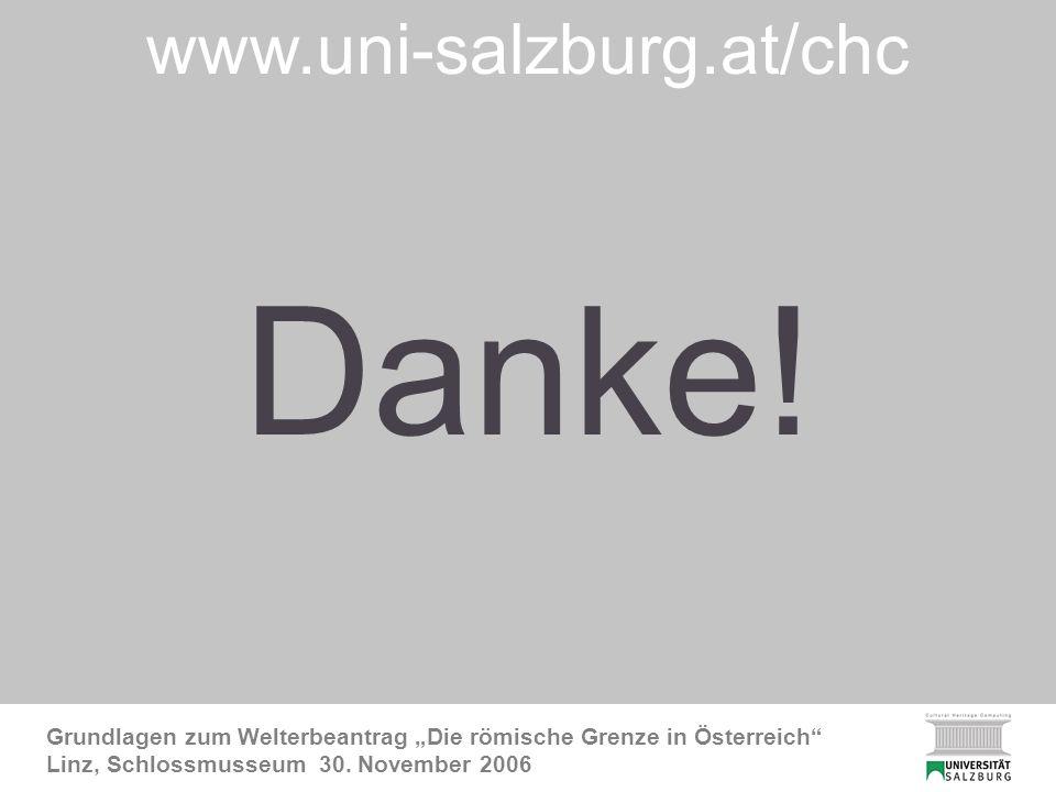 DANKE Grundlagen zum Welterbeantrag Die römische Grenze in Österreich Linz, Schlossmusseum 30.