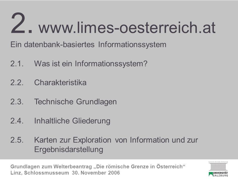 2. FRE Inhalt Grundlagen zum Welterbeantrag Die römische Grenze in Österreich Linz, Schlossmusseum 30. November 2006 2. www.limes-oesterreich.at Ein d