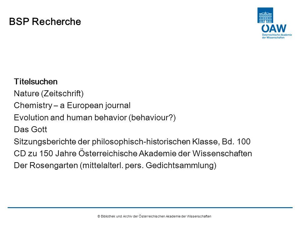 © Bibliothek und Archiv der Österreichischen Akademie der Wissenschaften BSP Recherche Titelsuchen Nature (Zeitschrift) Chemistry – a European journal
