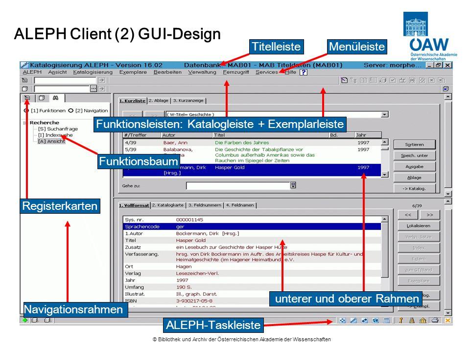 © Bibliothek und Archiv der Österreichischen Akademie der Wissenschaften ALEPH Client (2) GUI-Design Navigationsrahmen Registerkarten MenüleisteTitell