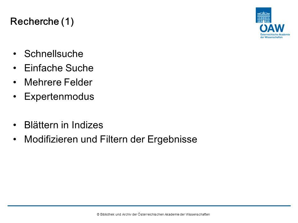 © Bibliothek und Archiv der Österreichischen Akademie der Wissenschaften Recherche (1) Schnellsuche Einfache Suche Mehrere Felder Expertenmodus Blätte