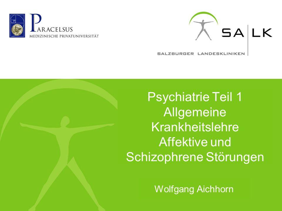Psychiatrie Teil 1 Allgemeine Krankheitslehre Affektive und Schizophrene Störungen Wolfgang Aichhorn