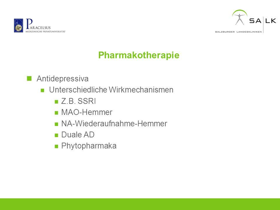 Pharmakotherapie Antidepressiva Unterschiedliche Wirkmechanismen Z.B. SSRI MAO-Hemmer NA-Wiederaufnahme-Hemmer Duale AD Phytopharmaka