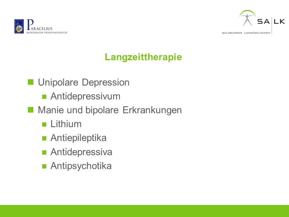 Langzeittherapie Unipolare Depression Antidepressivum Manie und bipolare Erkrankungen Lithium Antiepileptika Antidepressiva Antipsychotika