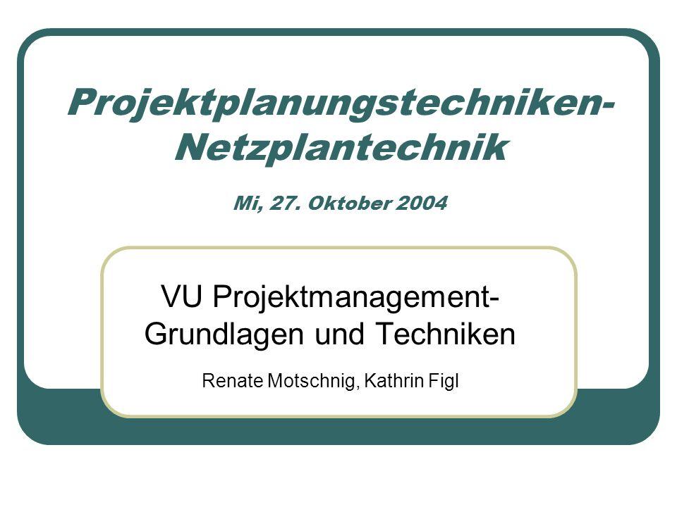 Projektplanungstechniken- Netzplantechnik Mi, 27.