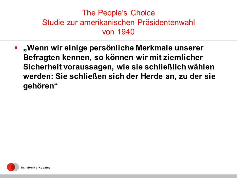 The Peoples Choice Studie zur amerikanischen Präsidentenwahl von 1940 Wenn wir einige persönliche Merkmale unserer Befragten kennen, so können wir mit