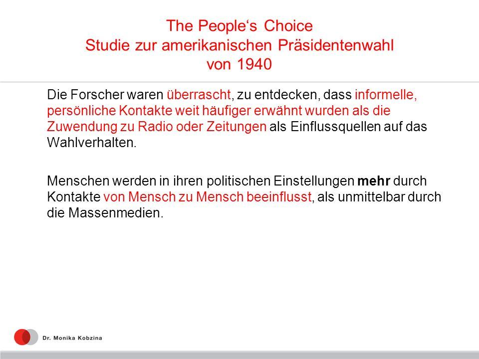 The Peoples Choice Studie zur amerikanischen Präsidentenwahl von 1940 Die Forscher waren überrascht, zu entdecken, dass informelle, persönliche Kontak