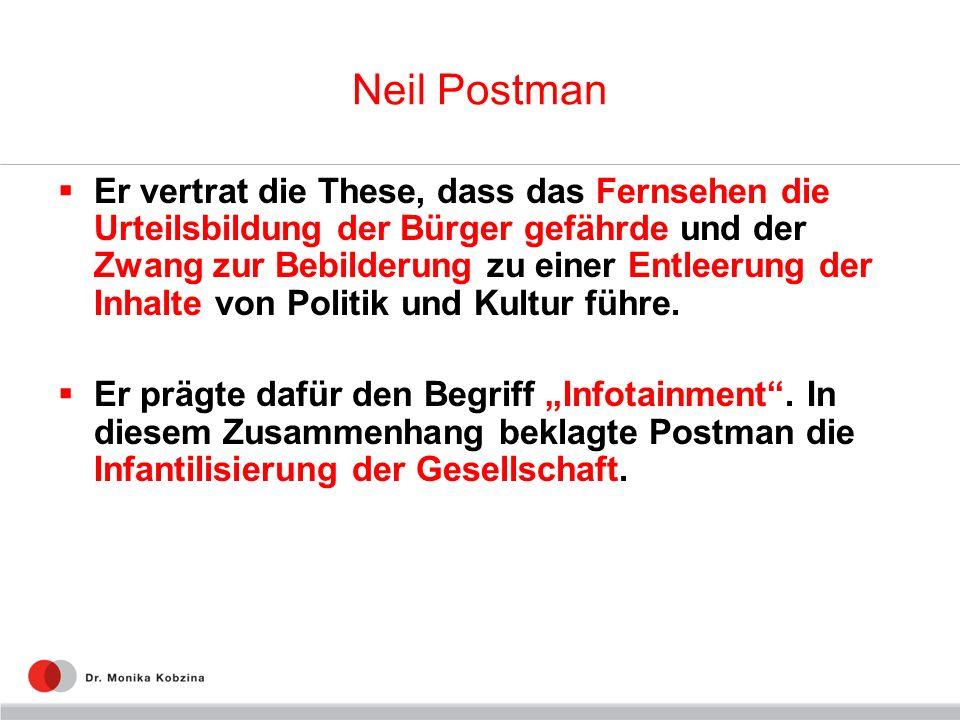 Neil Postman Er vertrat die These, dass das Fernsehen die Urteilsbildung der Bürger gefährde und der Zwang zur Bebilderung zu einer Entleerung der Inh