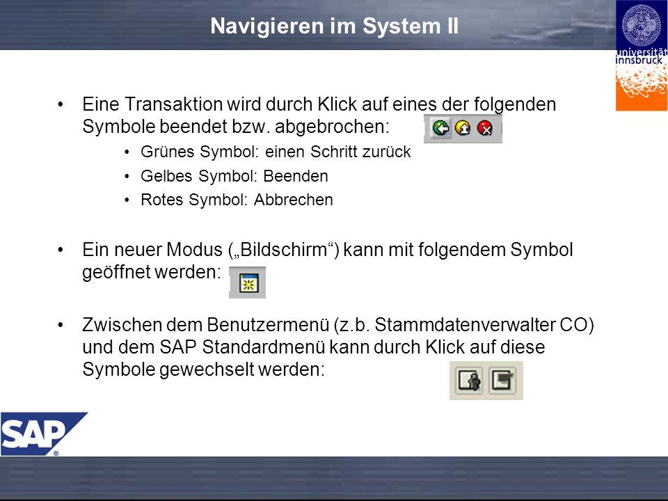 Navigieren im System II Eine Transaktion wird durch Klick auf eines der folgenden Symbole beendet bzw.