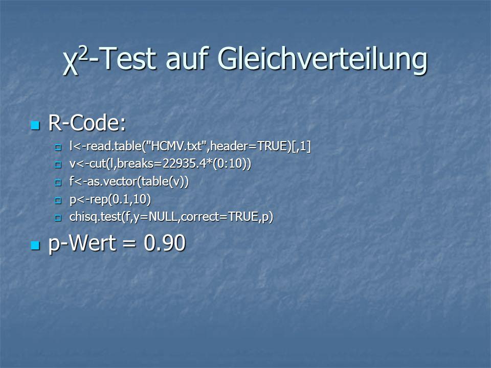 χ 2 -Test auf Gleichverteilung R-Code: R-Code: l<-read.table(