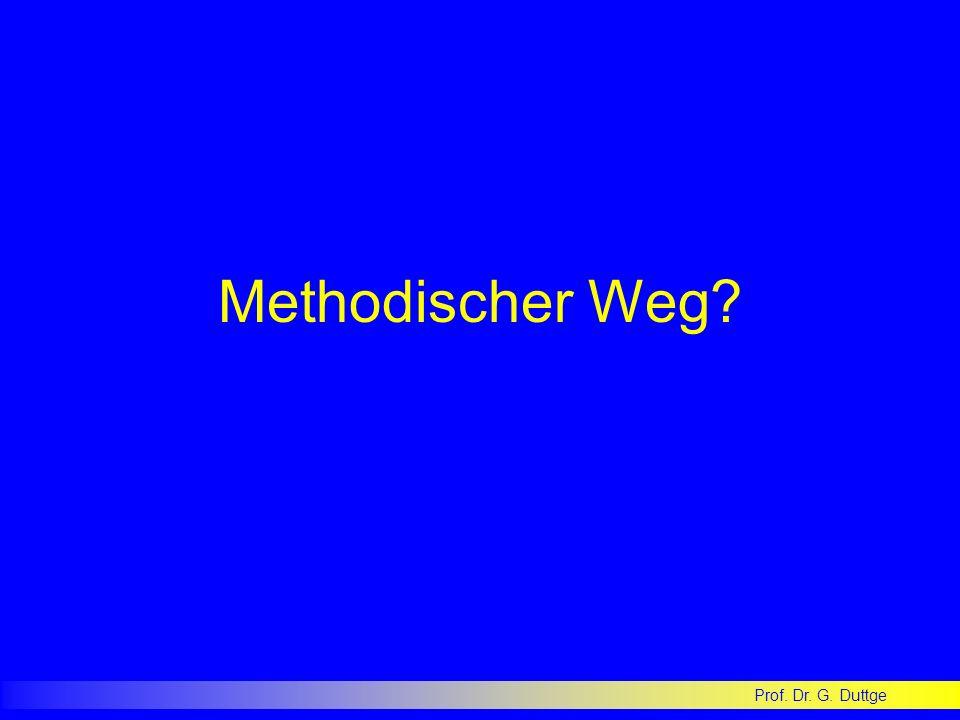 Prof. Dr. G. Duttge Methodischer Weg?