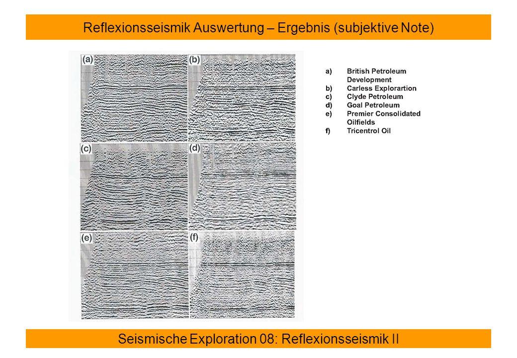 Seismische Exploration 08: Reflexionsseismik II Reflexionsseismik Auswertung – Ergebnis (subjektive Note)