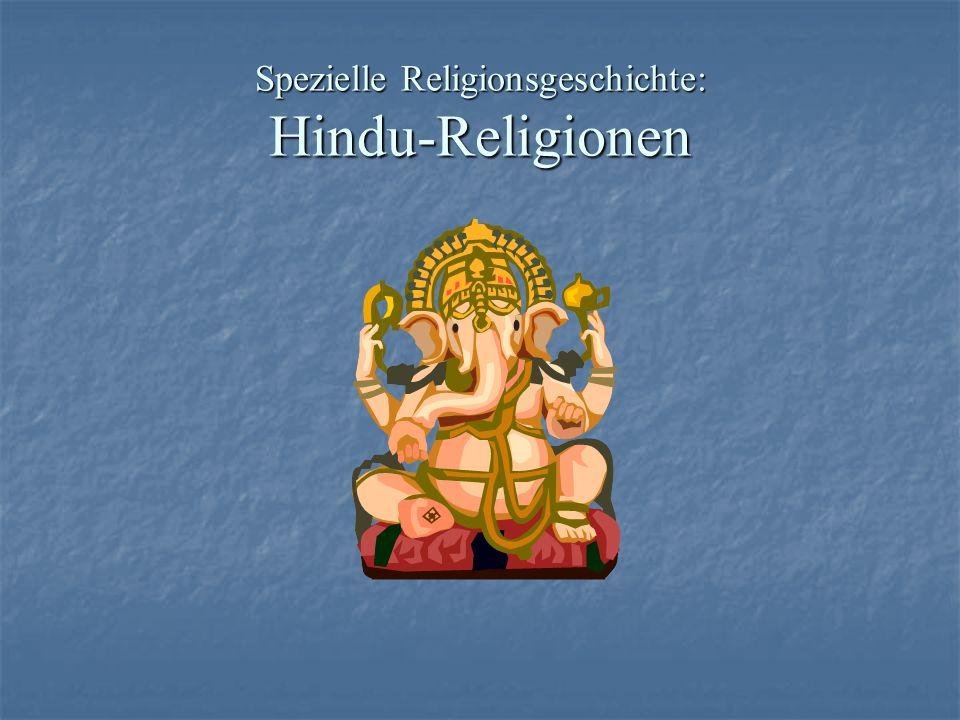 Religionsgeschichtliche Epochen bis 1750 v.: Vorvedische Religionen bis 1750 v.: Vorvedische Religionen 1750-500 v.: Vedische Religion 1750-500 v.: Vedische Religion 500 v.