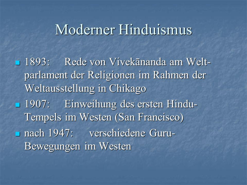 Moderner Hinduismus 1893:Rede von Vivekānanda am Welt- parlament der Religionen im Rahmen der Weltausstellung in Chikago 1893:Rede von Vivekānanda am