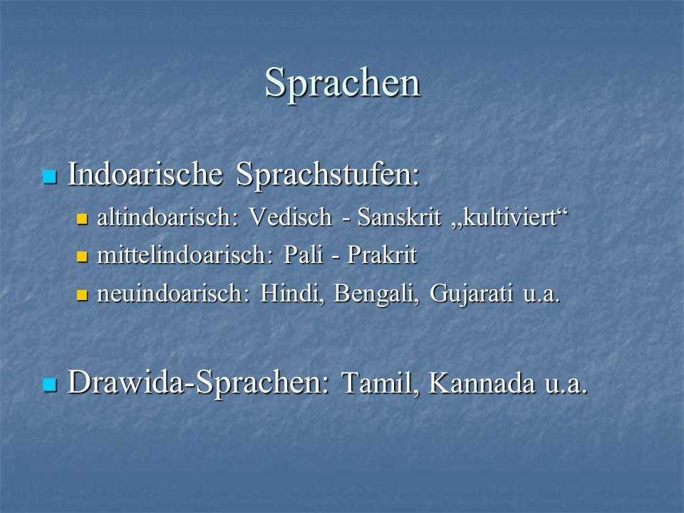Sprachen Indoarische Sprachstufen: Indoarische Sprachstufen: altindoarisch: Vedisch - Sanskrit kultiviert altindoarisch: Vedisch - Sanskrit kultiviert