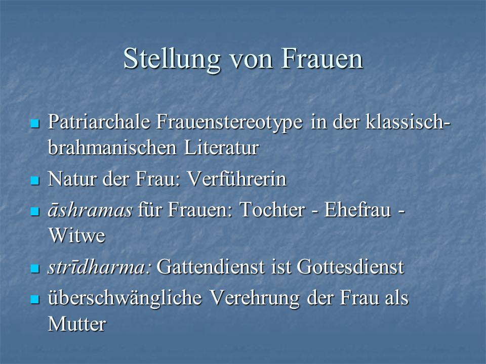 Stellung von Frauen Patriarchale Frauenstereotype in der klassisch- brahmanischen Literatur Patriarchale Frauenstereotype in der klassisch- brahmanisc