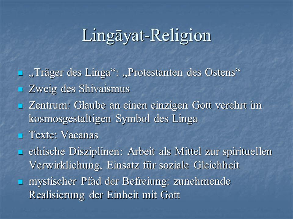 Lingāyat-Religion Träger des Linga: Protestanten des Ostens Träger des Linga: Protestanten des Ostens Zweig des Shivaismus Zweig des Shivaismus Zentru