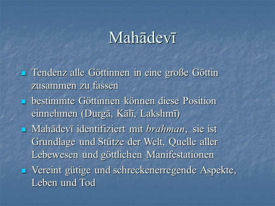 Mahādevī Tendenz alle Göttinnen in eine große Göttin zusammen zu fassen Tendenz alle Göttinnen in eine große Göttin zusammen zu fassen bestimmte Götti