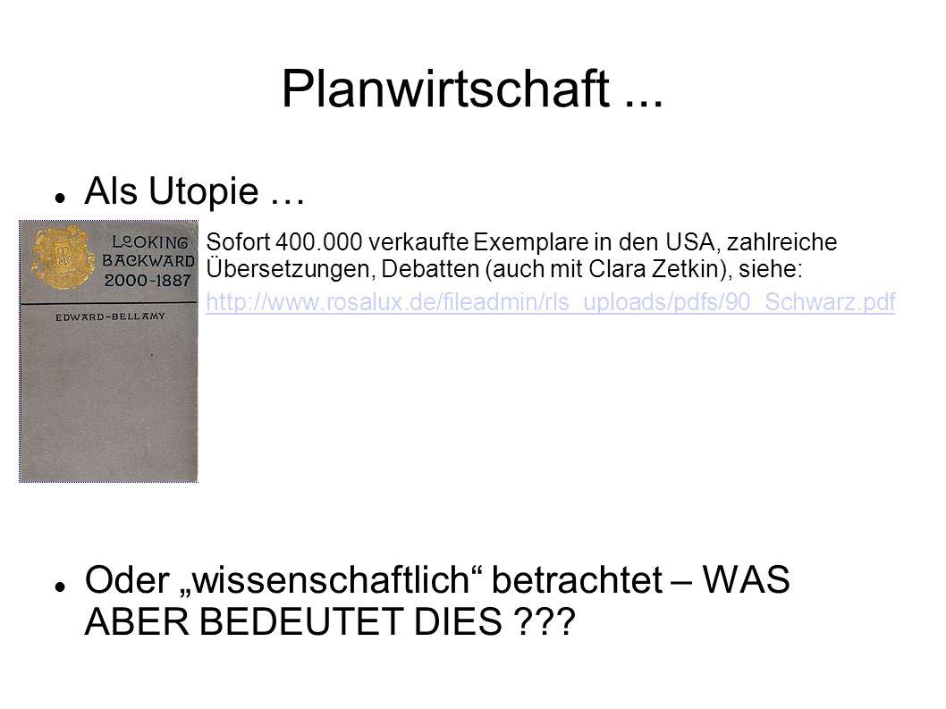 Planwirtschaft... Als Utopie … Sofort 400.000 verkaufte Exemplare in den USA, zahlreiche Übersetzungen, Debatten (auch mit Clara Zetkin), siehe: http:
