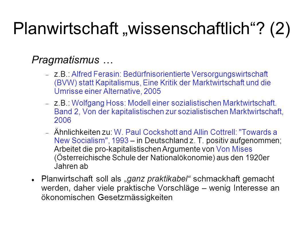 Planwirtschaft wissenschaftlich? (2) Pragmatismus … z.B.: Alfred Ferasin: Bedürfnisorientierte Versorgungswirtschaft (BVW) statt Kapitalismus, Eine Kr