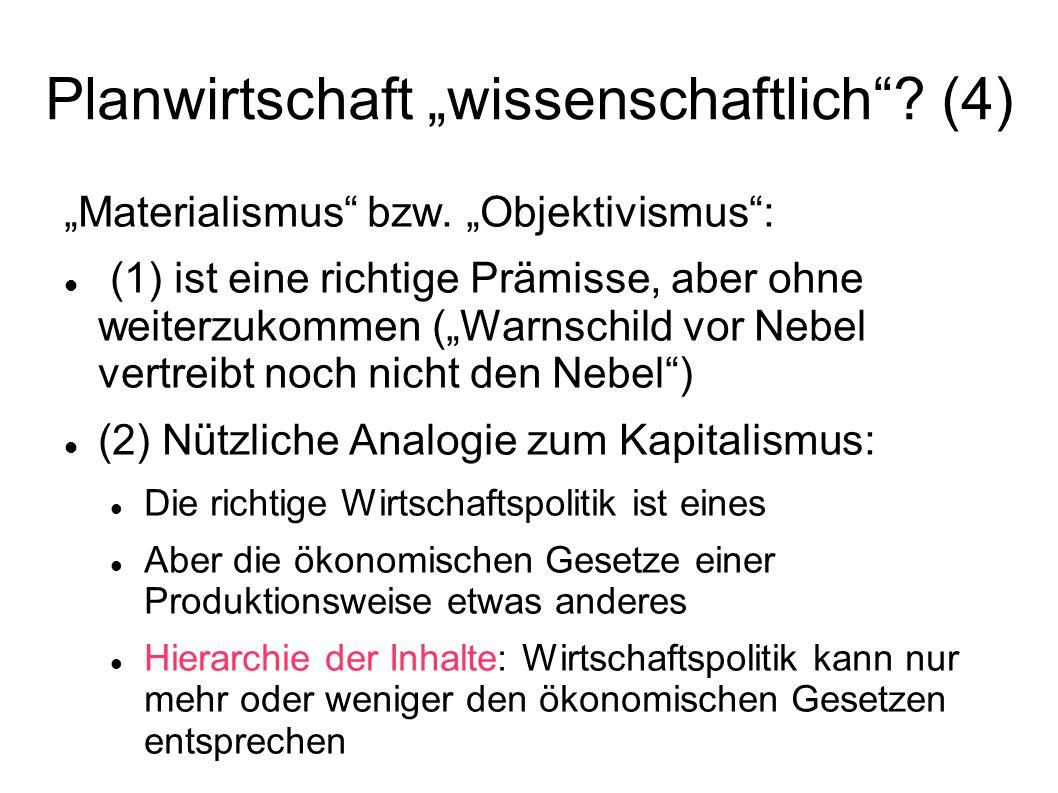 Planwirtschaft wissenschaftlich? (4) Materialismus bzw. Objektivismus: (1) ist eine richtige Prämisse, aber ohne weiterzukommen (Warnschild vor Nebel