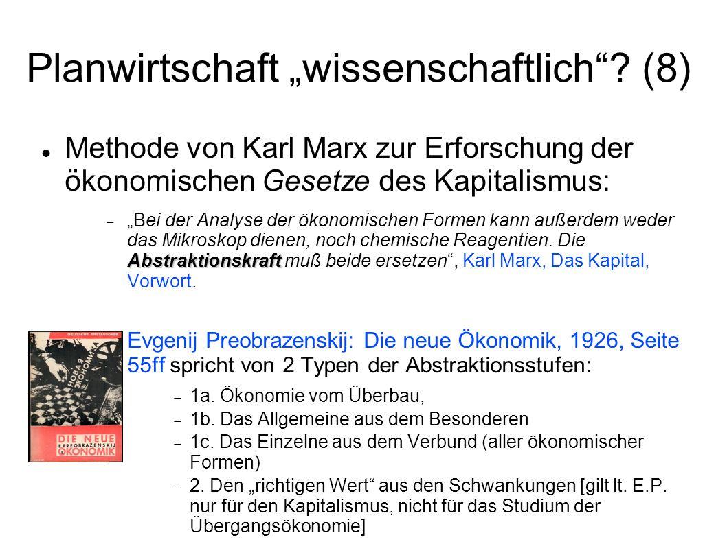 Planwirtschaft wissenschaftlich? (8) Methode von Karl Marx zur Erforschung der ökonomischen Gesetze des Kapitalismus: Abstraktionskraft Bei der Analys